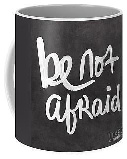 Be Not Afraid Coffee Mug