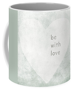 Coffee Mug featuring the mixed media Be With Love - Art By Linda Woods by Linda Woods