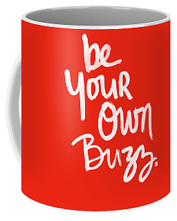 Be Your Own Buzz Coffee Mug