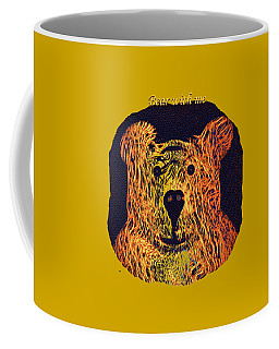 Bear With Me Coffee Mug