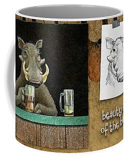 Beauty Is In The Eye Of The Beerholder... Coffee Mug