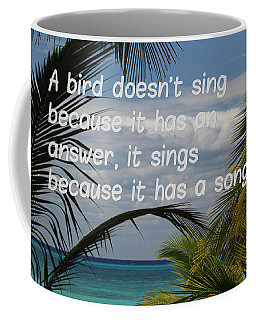 Because You Have A Song Coffee Mug