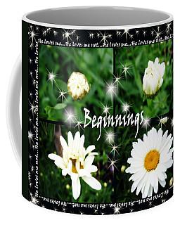 Beginnings  Coffee Mug by Cathy  Beharriell