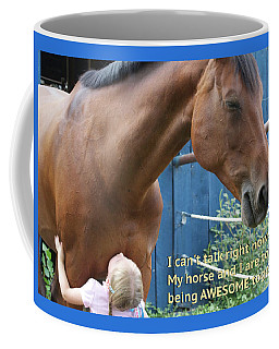 Being Awesome With My Horse Coffee Mug