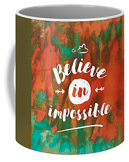 Believe In Impossible Coffee Mug