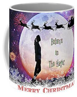 Believe In The Magic Of Christmas Coffee Mug