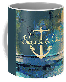 Believe In The Sea Anchor Coffee Mug
