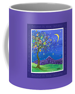 Believe In Your Dreams - Inspire Coffee Mug by Tanielle Childers