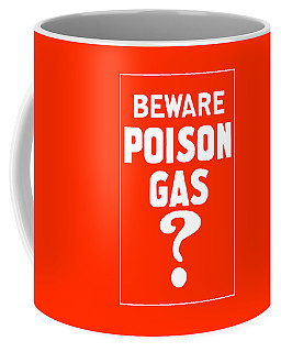Beware Poison Gas - Wwi Sign Coffee Mug
