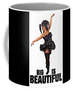 Big Is Beautiful Coffee Mug
