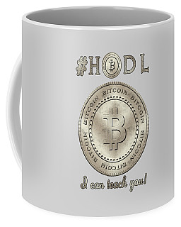 Coffee Mug featuring the digital art Bitcoin Symbol Logo Hodl Quote Typography by Georgeta Blanaru