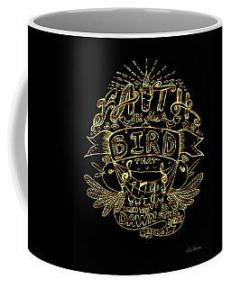 Black And Gold Quote - Faith Is The Bird Coffee Mug