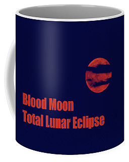 Coffee Mug featuring the photograph Blood Moon - Total Lunar Eclipse by James BO Insogna