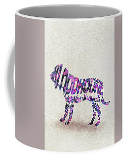 Coffee Mug featuring the painting Bloodhound Dog Watercolor Painting / Typographic Art by Ayse and Deniz
