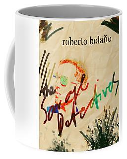 Bolano Savage Detectives Poster 2 Coffee Mug