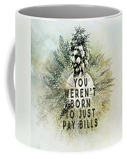 Born To Pay Bills Coffee Mug
