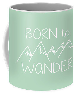 Born To Wander Coffee Mug