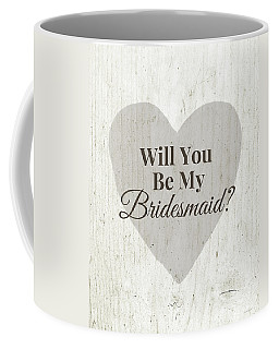 Bridesmaid Card Rustic- Art By Linda Woods Coffee Mug