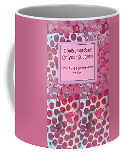 Coffee Mug featuring the mixed media Congratulations by Mary Ellen Frazee