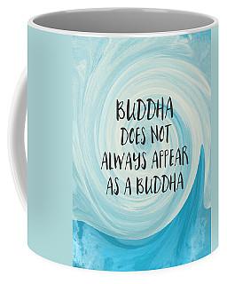 Buddha Does Not Always Appear As A Buddha-zen Art By Linda Woods Coffee Mug