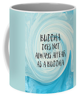 Buddha Does Not Always Appear As A Buddha-zen Art By Linda Woods Coffee Mug
