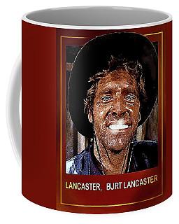 Coffee Mug featuring the digital art Burt , Burt Lancaster by Hartmut Jager