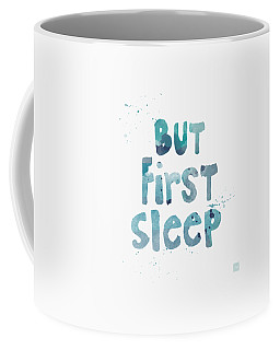But First Sleep Coffee Mug