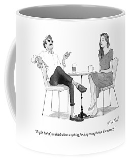 But If You Think About Anything For Long Enough Coffee Mug