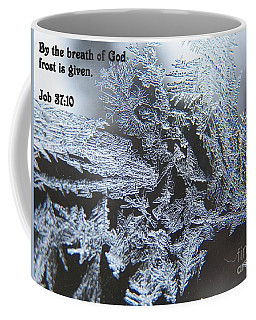 By The Breath Of God Frost Is Given Coffee Mug