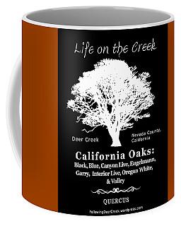 California Oak Trees - White Text Coffee Mug
