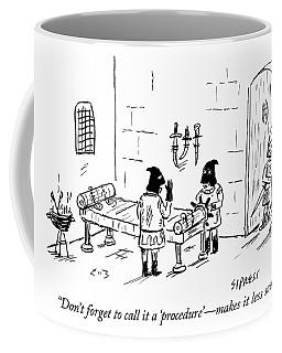 Call It A Procedure Coffee Mug