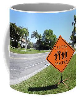 Caution Dancers Coffee Mug