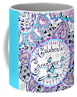 Coffee Mug featuring the drawing Celebrate Caregivers by Carole Brecht