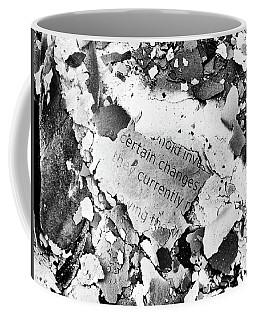 Certain Changes Coffee Mug
