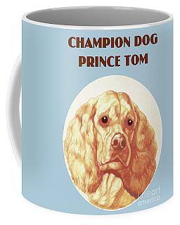 Champion Dog Prince Tom Coffee Mug