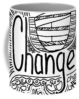 Coffee Mug featuring the drawing Change - Motivational Drawing by Patricia Awapara