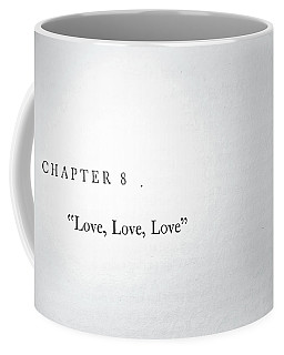 Coffee Mug featuring the photograph Chapter 8 Love Love Love by Toni Hopper
