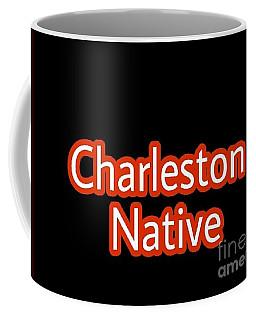 Charleston Native Text 2 Coffee Mug