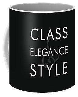 Class, Elegance, Style - Minimalist Print - Typography - Quote Poster Coffee Mug