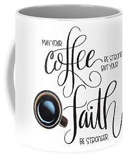 Coffee Mug featuring the mixed media Coffee And Faith by Nancy Ingersoll