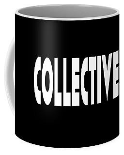 Collective Mindful Community Righteous Inspiration Motivational Quote Prints  Coffee Mug