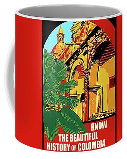 Colombia, Know Beautiful History Coffee Mug