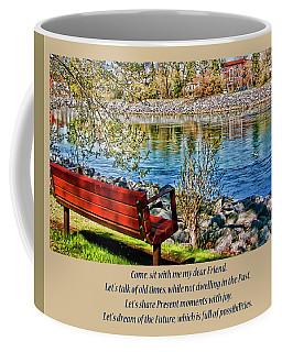 Come, Sit With Me My Dear Friend Coffee Mug by Rhonda McDougall
