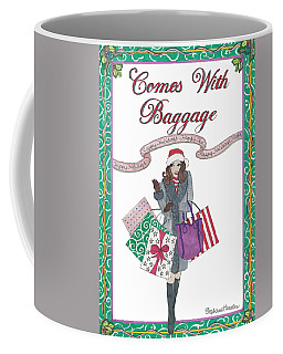 Comes With Baggage - Holiday Coffee Mug
