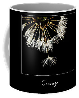 Coffee Mug featuring the photograph Courage 3 by Mary Jo Allen