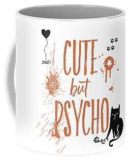 Cute But Psycho Cat Coffee Mug