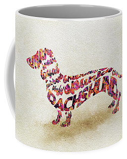 Coffee Mug featuring the painting Dachshund / Sausage Dog Watercolor Painting / Typographic Art by Ayse and Deniz