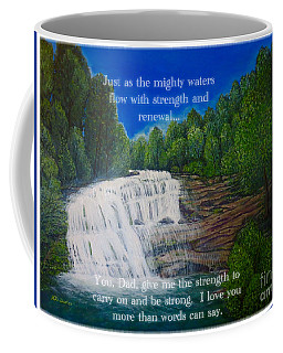Dad You Give Me Strength As The Mighty Waters Coffee Mug
