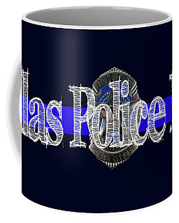 Dallas Police Dept. Blue Line Mug W Badge Image Coffee Mug