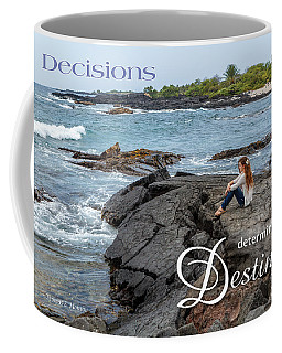 Decisions Determine Destiny Coffee Mug